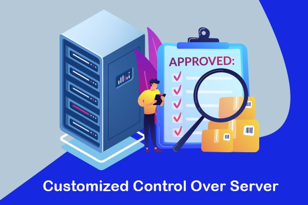 customized control over server