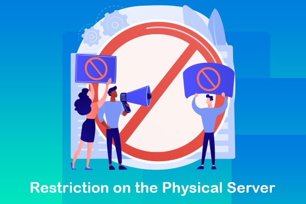 restriction on the physical server