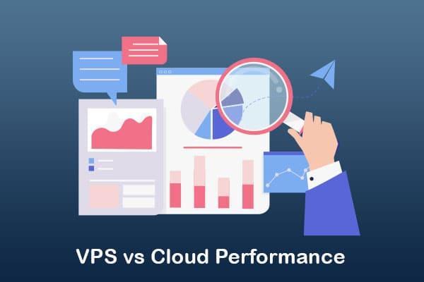 vps vs cloud performance