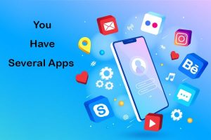 you have several apps