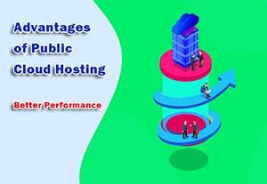 Advantages of Public Cloud Hosting - Better Performance