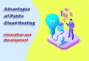 Advantages of Public Cloud Hosting - Innovation and Development