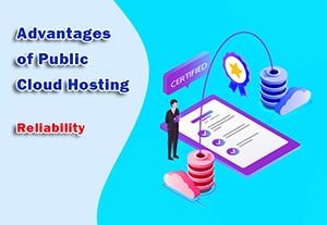 Advantages of Public Cloud Hosting - Reliability