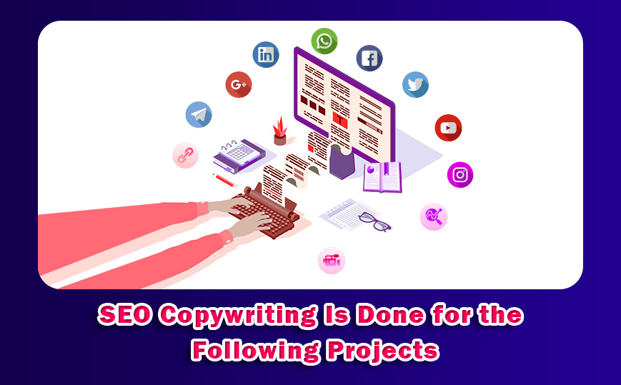 SEO Copywriting Is Done for the Following Projects