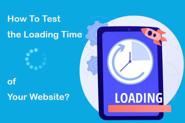 how to test the loading time of your website