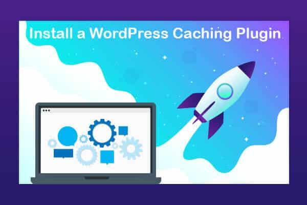 install a wordpress caching plugin