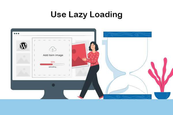 use lazy loading